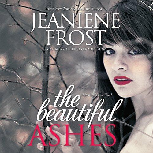 The Beautiful Ashes (Broken Destiny) by Jeaniene Frost (2014-08-26)