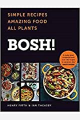 BOSH!: Simple recipes. Unbelievable results. All plants. The highest-selling vegan cookery book ever Hardcover