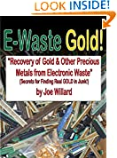 #4: E-Waste Gold - Recovery of Gold & Other Precious Metals From Electronic Waste (Surplus Secrets Book 1)