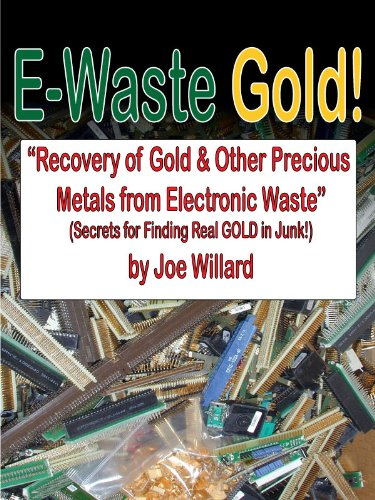 E-Waste Gold - Recovery of Gold & Other Precious Metals From