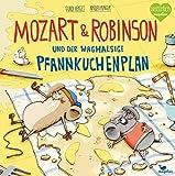 Mozart & Robinson und der waghalsige Pfannkuchenplan