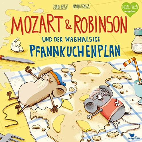 Mozart und Robinson und der waghalsige Pfannkuchenplan