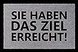 TÜRMATTE Fußmatte SIE HABEN DAS ZIEL ERREICHT Lustig Spruch Haustür Viele Farben Hellgrau