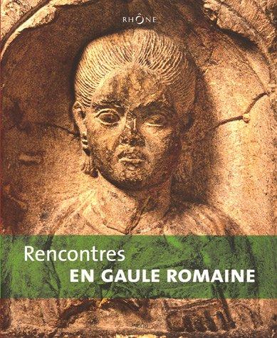 Rencontres en Gaule romaine