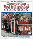 The American Country Inn and Bed & Breakfast Cookbook (American Country Inn & Bed & Breakfast Cookbook (Hardcover))