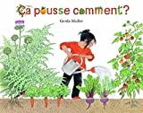 Ca pousse comment ? by Gerda Muller (2015-04-15)