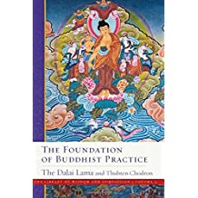 The Foundation of Buddhist Practice: The Library of Wisdom and Compassion Volume 2