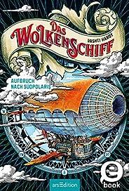 Das Wolkenschiff - Aufbruch nach Südpolaris (Das Wolkenschiff 1)