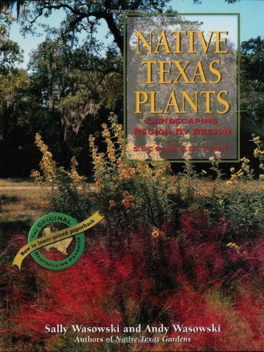Native Texas Plants: Landscaping Region by Region by Wasowski, Sally Published by Taylor Trade Publishing 2nd (second) edition (2003) Paperback