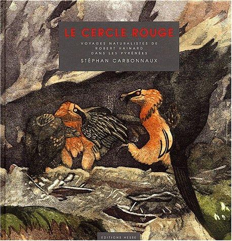 Le cercle rouge. Voyages naturalistes de Robert Hainard dans les Pyrénées