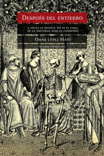 Descargar Libro Después del entierro: A veces la muerte no es el final de la historia, sino el comienzo de OMAR R. LOPEZ MATO