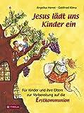 Jesus lädt uns Kinder ein: Für Kinder und ihre Eltern zur Vorbereitung auf die Erstkommunion - Angelika Herret