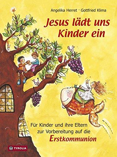 Jesus lädt uns Kinder ein: Für Kinder und ihre Eltern zur Vorbereitung auf die Erstkommunion