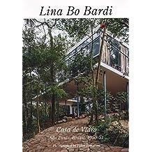 Lina Bo Bardi: Casa de Vidro - Sao Paul, Brazil, 1950 - 51