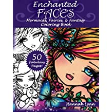 Enchanted Faces: Mermaids, Fairies & Fantasy Coloring Book