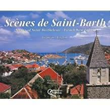 Scènes de Saint-Barth : Scenes of Saint-Barthélémy, French West Indies, édition bilingue Français-Anglais