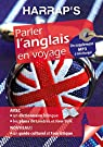 Harrap's parler l'Anglais en voyage par Harrap's