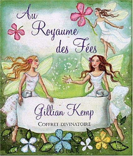 Le royaume des fées : Pour une vie enchantée par Gillian Kemp