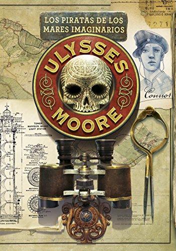 Los piratas de los Mares Imaginarios (Serie Ulysses Moore 15) por Pierdomenico Baccalario