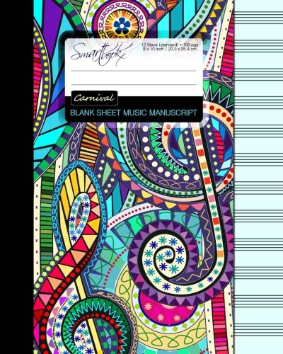 Blank Sheet Music: Music Manuscript Paper/Staff Paper/Musicians Notebook [ Book Bound (Perfect Binding) * 12 Stave * 100 pages * Large * Carnival ] (Composition Books - Music Manuscript Paper)