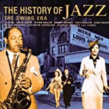 History Of Jazz, The - The Swing Era