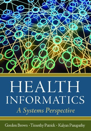Health Informatics: A Systems Perspective by Gordon D. Brown (2012-09-12)
