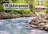Wildwasser. Gebirgsbäche und Wasserfälle (Tischkalender 2019 DIN A5 quer): Die wilde Schönheit von Gebirgsbächen und Wasserfällen (Geburtstagskalender, 14 Seiten ) (CALVENDO Natur)