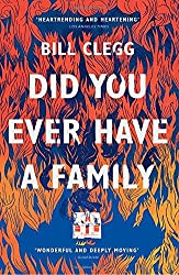 Did You Ever Have a Family by Bill Clegg (2016-09-01)