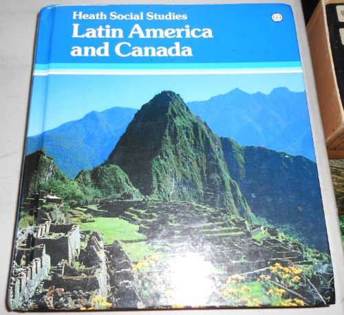 Latin America and Canada (Heath Social Studies)