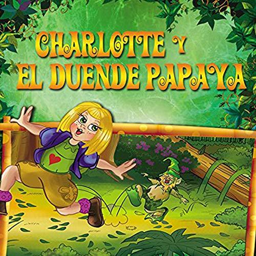 Libro para niños en español:Charlotte y el Duende Papaya: El inicio de todas las aventuras por Karin Solidoro