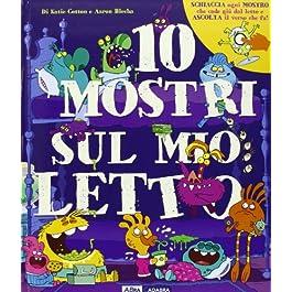 10 Mostri Sul Mio Letto Libro