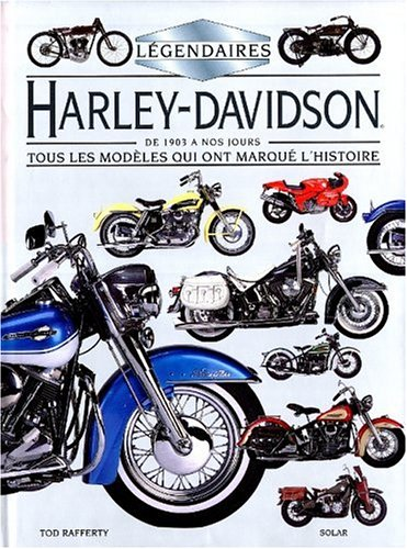 Légendaires Harley Davidson par Tod Rafferty