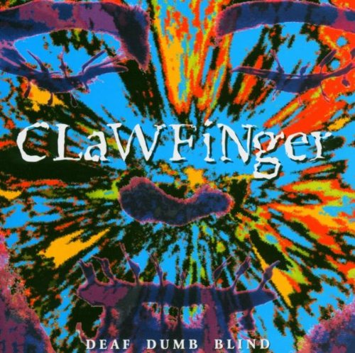 Clawfinger: Deaf Dumb Blind (Audio CD)