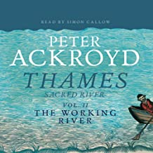 Thames: Sacred River, Volume 2: The Working River