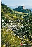 Der Kaiserstuhl: Einzigartige Löss- und Vulkanlandschaft am Oberrhein - Rainer Goschopf