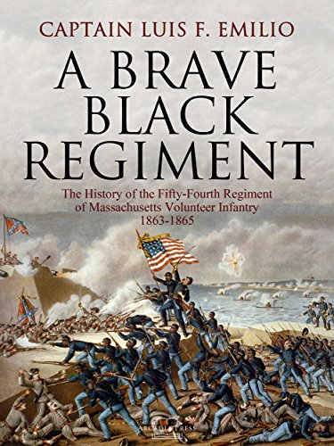 A Brave Black Regiment: The History of the Fifty-Fourth Regiment of Massachusetts Volunteer Infantry 1863-1865 Captain Amerikanischen Bürgerkrieg