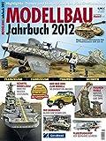 Modellbau Jahrbuch 2012 (MODELLFAN Special)
