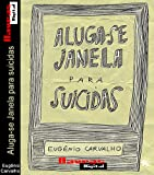 Aluga-se Janela para suicidas (Portuguese Edition)