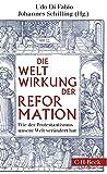 Weltwirkung der Reformation: Wie der Protestantismus unsere Welt verändert hat