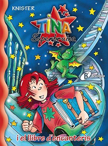 Tina Superbruixa i el llibre d'encanteris (Catalá - A Partir De 8 Anys - Personatges - Tina Superbruixa) por KNISTER
