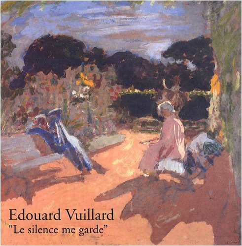 Edouard Vuillard (1868-1940) :Le silence me garde par Guy Cogeval