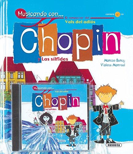 Musicando Con Chopin Y Las Silfides por Susaeta Ediciones S A