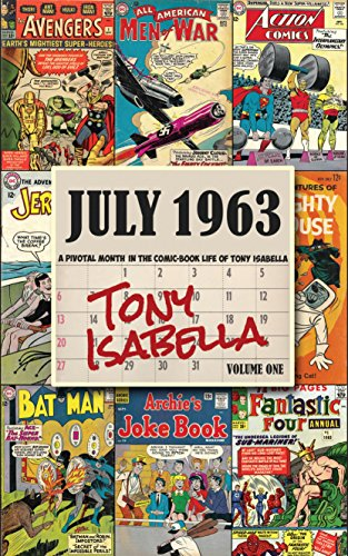 july-1963-a-pivotal-month-in-the-comic-book-life-of-tony-isabella-volume-one
