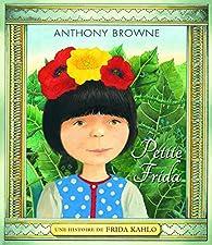Petite Frida : Une histoire de Frida Khalo par Browne