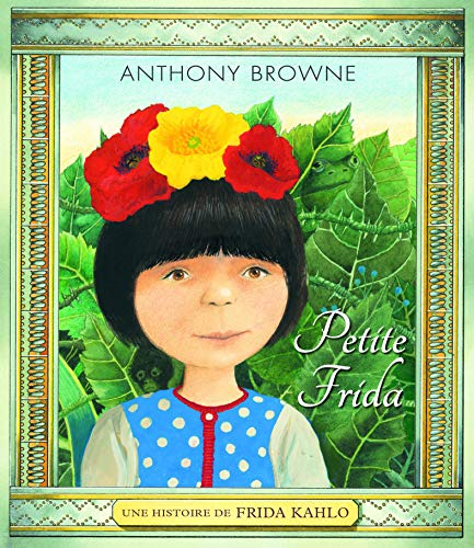 Petite Frida : Une histoire de Frida Khalo