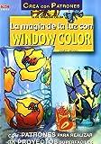 Serie Window Color nº 4. LA MAGIA DE LA LUZ CON WINDOW COLOR