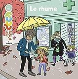 rhume (Le) | Ledu, Stéphanie (1966-....). Auteur