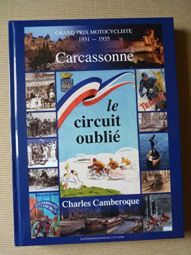Le circuit oublié 1931-1935, le Grand Prix motocycliste de Carcassonne