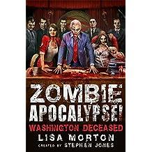Zombie Apocalypse! Washington Deceased (Zombie Apocalypse! Spinoff) by Stephen Jones (2014-07-17)