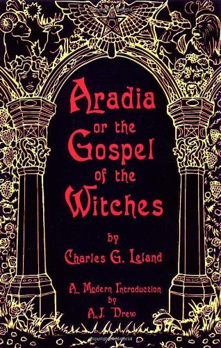 Aradia or the Gospel of the Witches by A.J. Drew (2008-05-21)